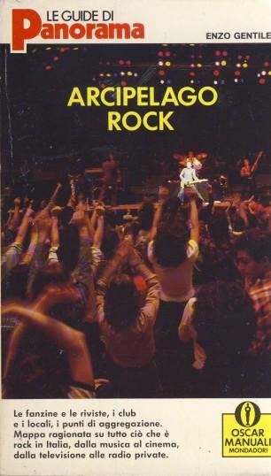 ARCIPELAGO ROCK, di Enzo Gentile; 1987, Le guide di Panorama/Oscar Mondatori, Milano