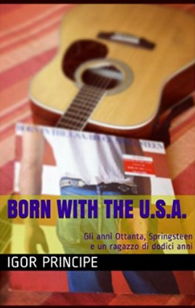 Born with the U.S.A. di Igor Principe - Formato Kindle - Amazon Media EU S.à r.l. - 2014