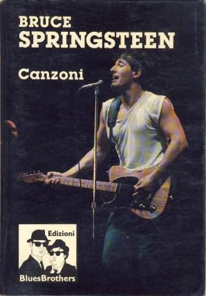 BRUCE SPRINGSTEEN - CANZONI, Autori Vari; 1989, Edizioni Blues Brothers, Milano