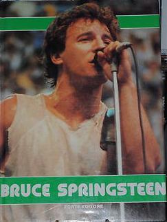 BRUCE SPRINGSTEEN, di Elena Baroncini; 1988, Forte Editore, Milano