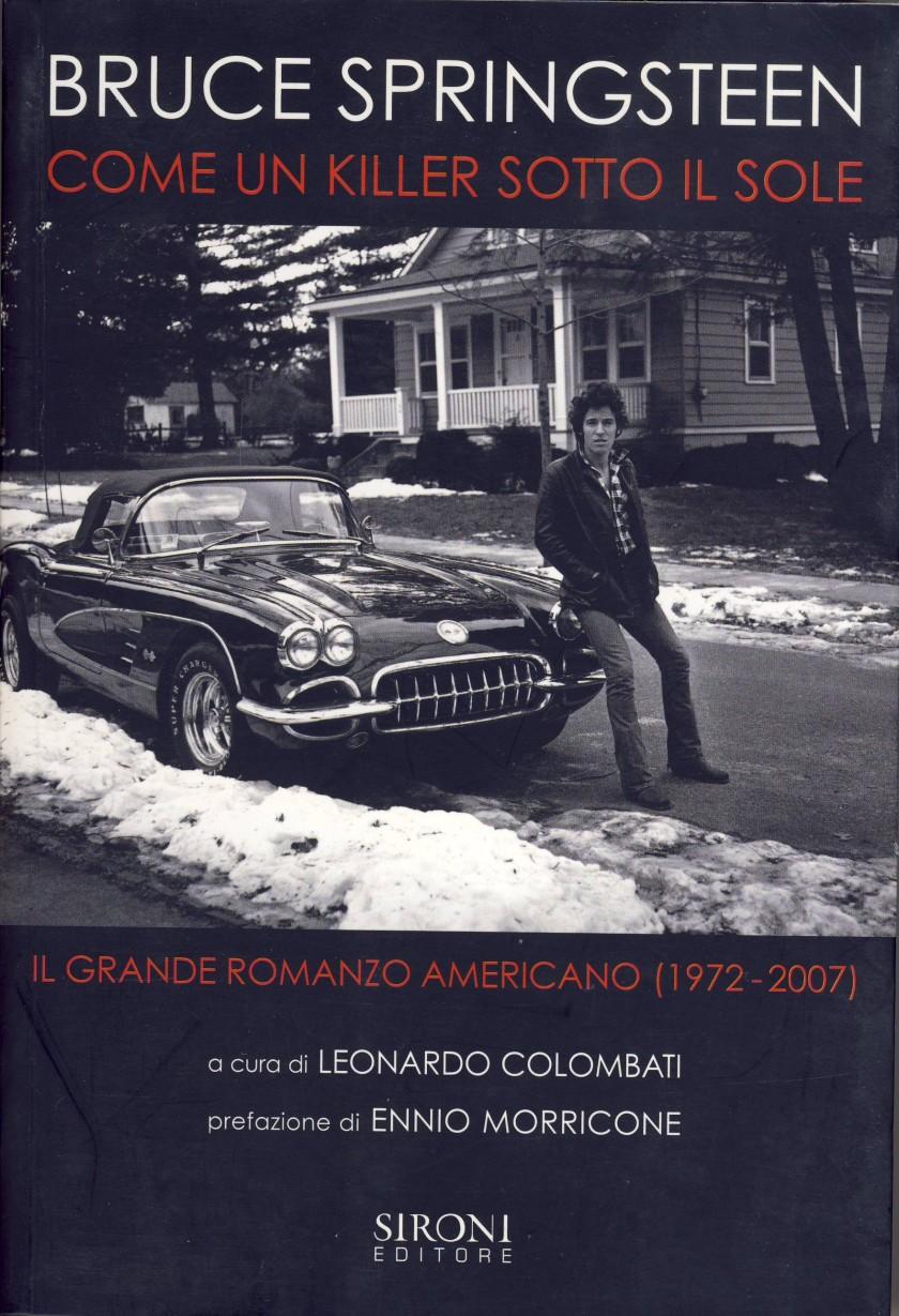 Bruce Springsteen. Come un killer sotto il sole - Il grande romanzo americano; di Leonardo Colombati; 2007; Editore Sironi