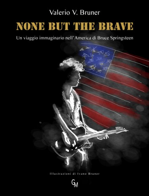 NONE BUT THE BRAVE – Valerio V. Bruner – Editore: GM Press – 2016