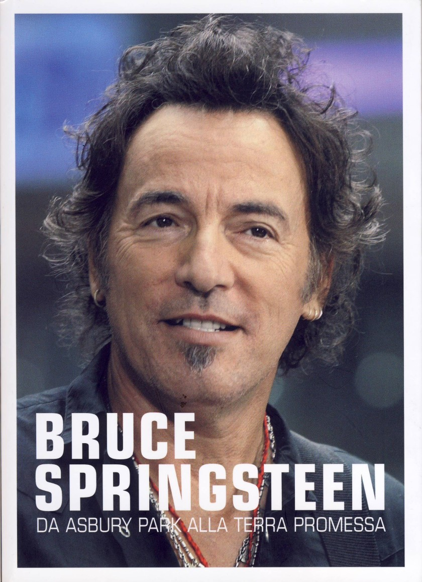 Bruce Springsteen. Da Asbury park alla terra promessa; di Browner Tommaso; 2012; Auditorium