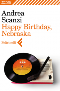 Happy Birthday, Nebraska, a cura di Andrea Scanzi, 2012, La Feltrinelli