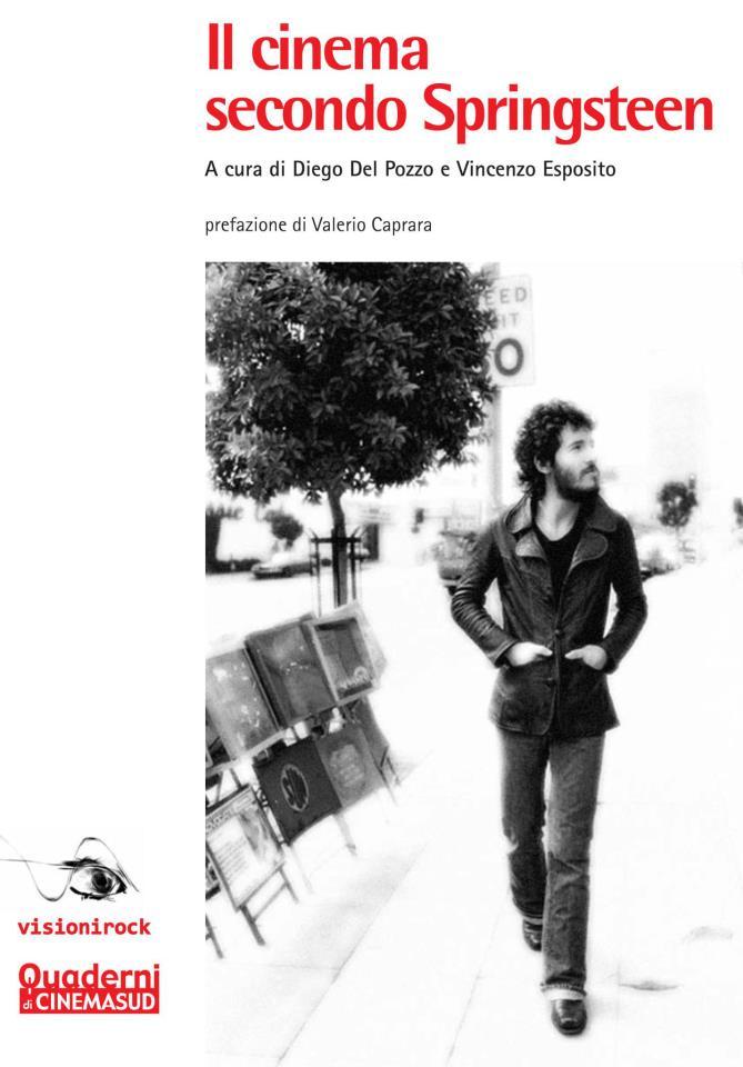 Il Cinema secondo Springsteen, a cura di D. Del Pozzo e V.Esposito, 2012, Quaderni di Cinemasud.