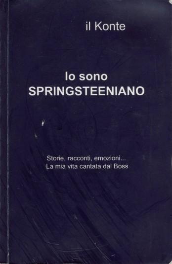 Fabio Gemmi, Io sono Springsteeniano. Storie, racconti, emozioni. La mia vita cantata dal Boss, pubbl. dall'autore, collana ilmiolibro.it