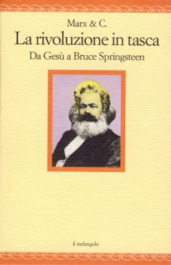 La rivoluzione in tasca. Da Gesù a Bruce Springsteen; Autore: AA.VV; 2012, 108 p., Il Nuovo Melangolo (collana Nugae)