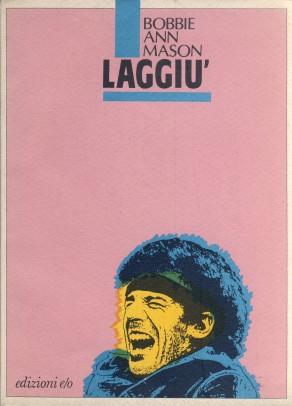 LAGGIU' – di Bobbie Ann Mason; 1991, Edizioni E/O, Roma