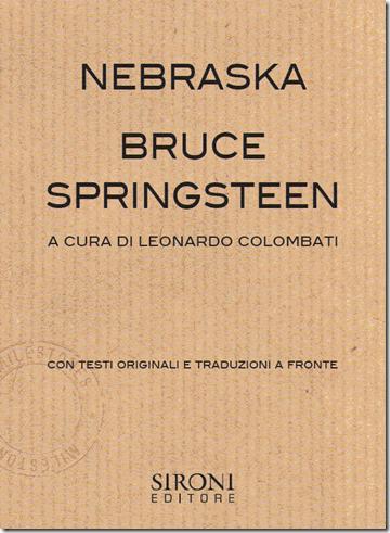 Bruce Springsteen. Nebraska, di Leonardo Colombati, 2012, Sironi, 128 pag.