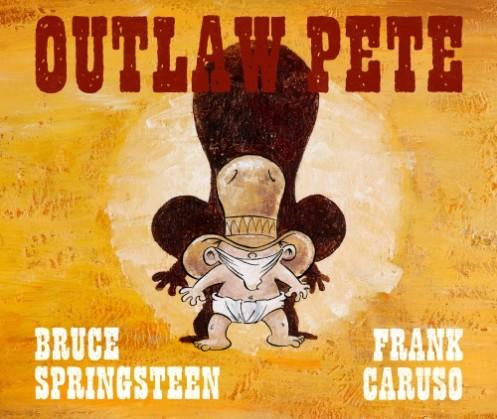 Outlaw Pete di Bruce Springsteen, Frank Caruso - Editore: Mondadori - 2016