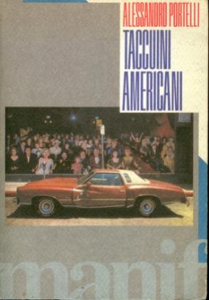 Taccuini Americani, di Alessandro Portelli; 1991, Manifesto Libri, Roma