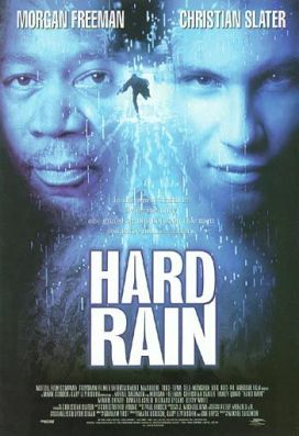 "32. ""Hard Rain"" (Pioggia infernale) con The RiverRegia di Mikael Solomon, USA 1998"