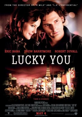 "61. ""Lucky You"" (Le regole del gioco) con Lucky Town e The FeverRegia di Curtis Hanson, USA 2007"