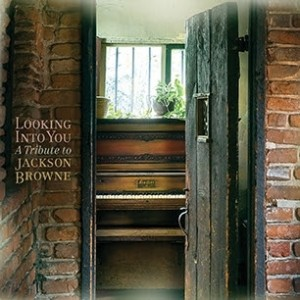 looking-into-you-jackson-browne-tribute-300x300